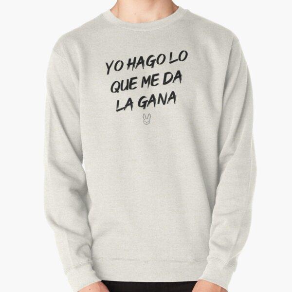 Yo hago lo que me da la gana (#YHLQMDLG) - Bad Bunny Pullover Sweatshirt RB3107 product Offical Bad Bunny Merch